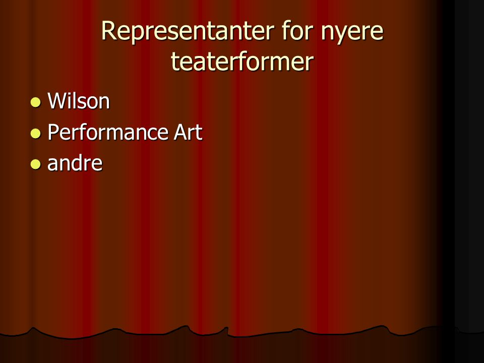 Representanter for nyere teaterformer
