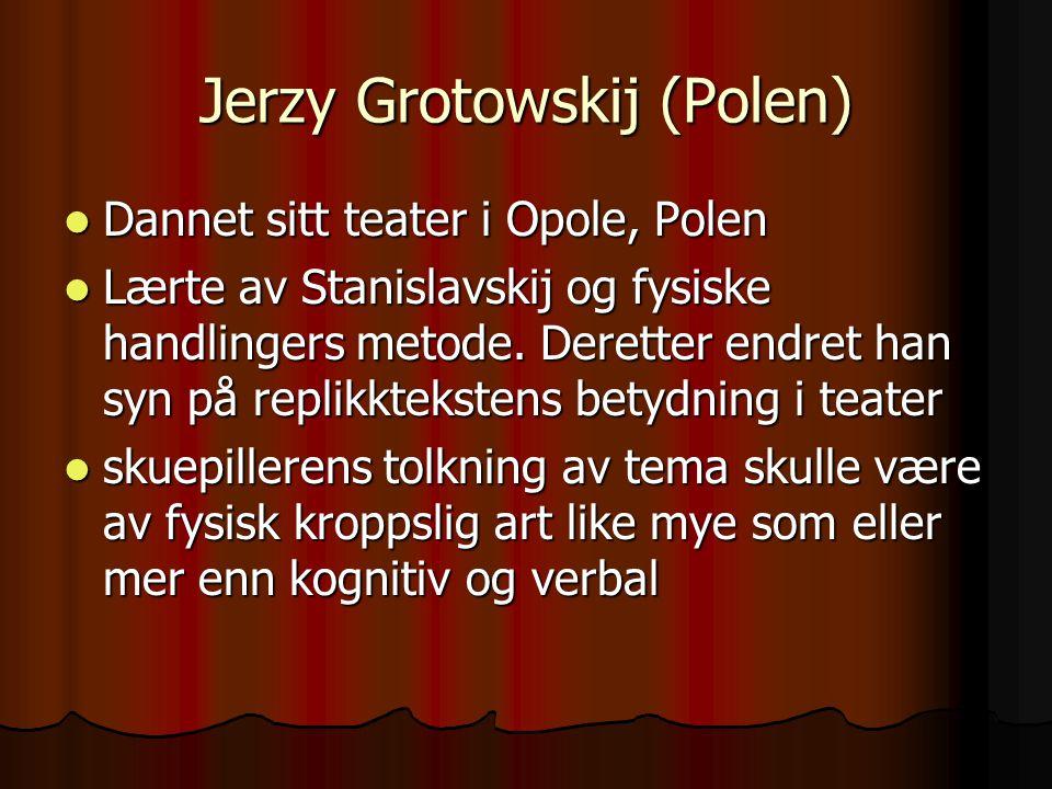 Jerzy Grotowskij (Polen)