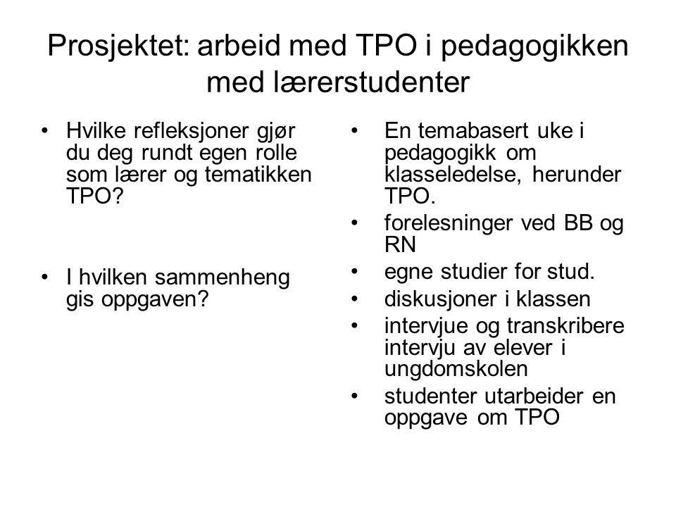 Prosjektet: arbeid med TPO i pedagogikken med lærerstudenter