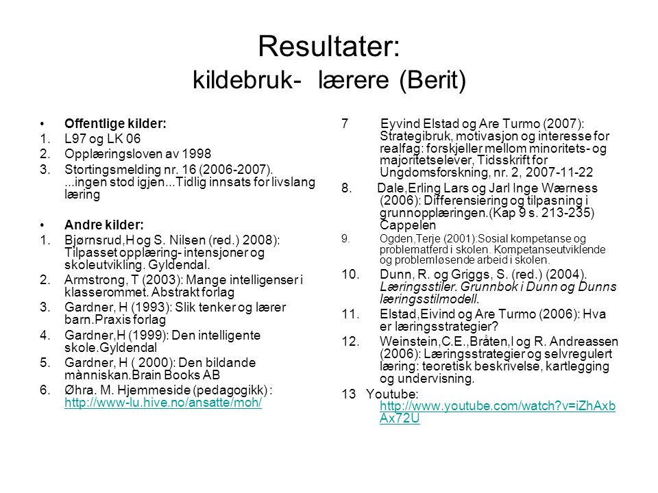 Resultater: kildebruk- lærere (Berit)