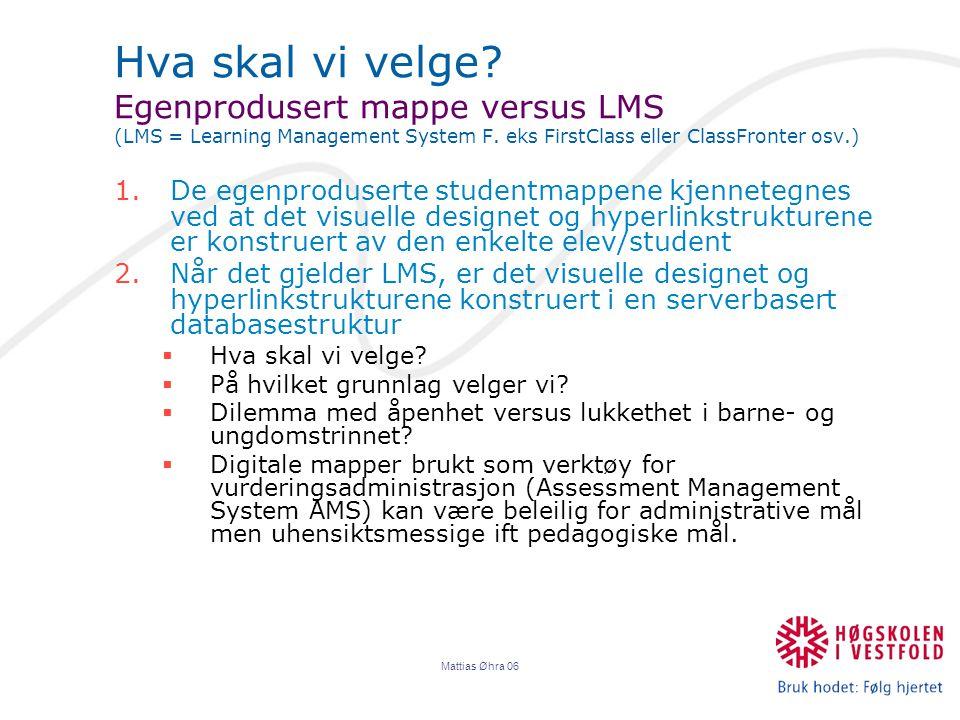 Hva skal vi velge Egenprodusert mappe versus LMS (LMS = Learning Management System F. eks FirstClass eller ClassFronter osv.)