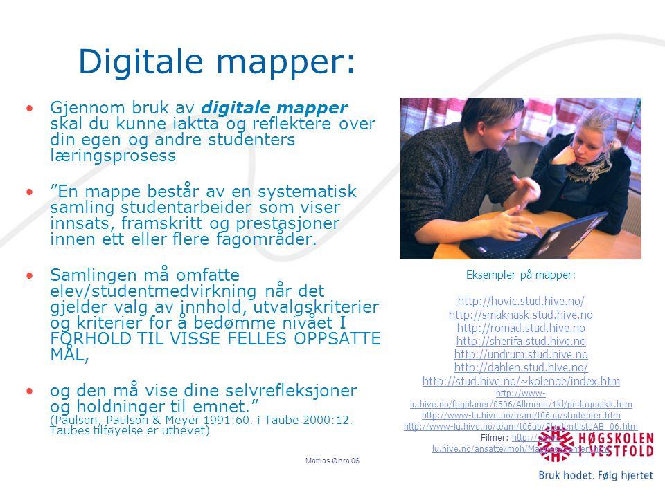 Digitale mapper: Gjennom bruk av digitale mapper skal du kunne iaktta og reflektere over din egen og andre studenters læringsprosess.