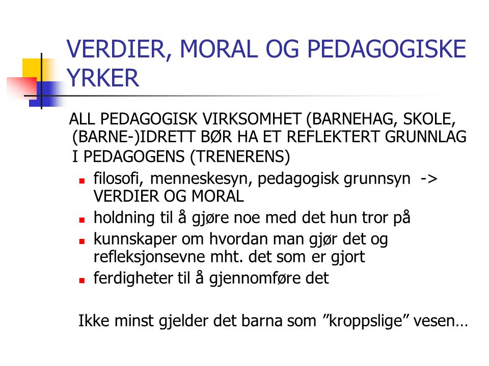 VERDIER, MORAL OG PEDAGOGISKE YRKER