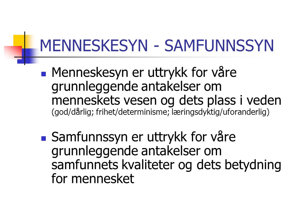MENNESKESYN - SAMFUNNSSYN