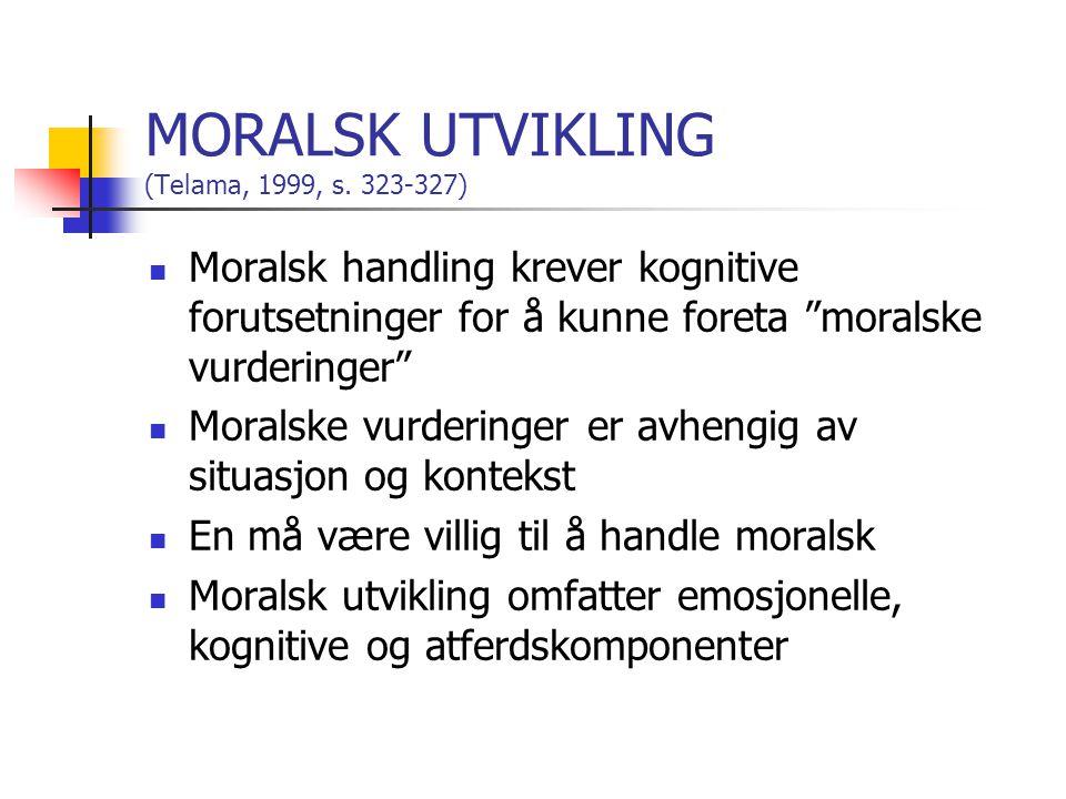 MORALSK UTVIKLING (Telama, 1999, s. 323-327)