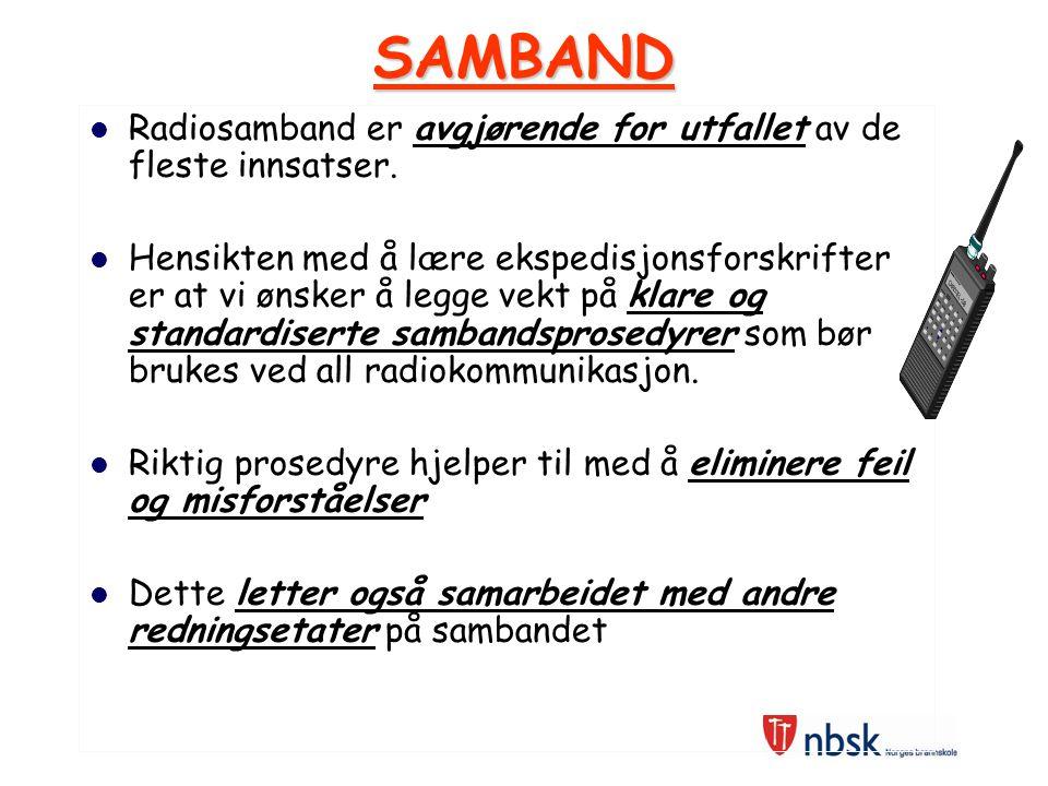 SAMBAND Radiosamband er avgjørende for utfallet av de fleste innsatser.