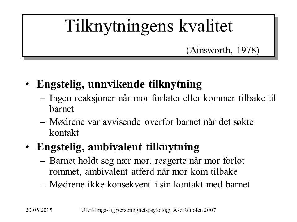 Tilknytningens kvalitet (Ainsworth, 1978)