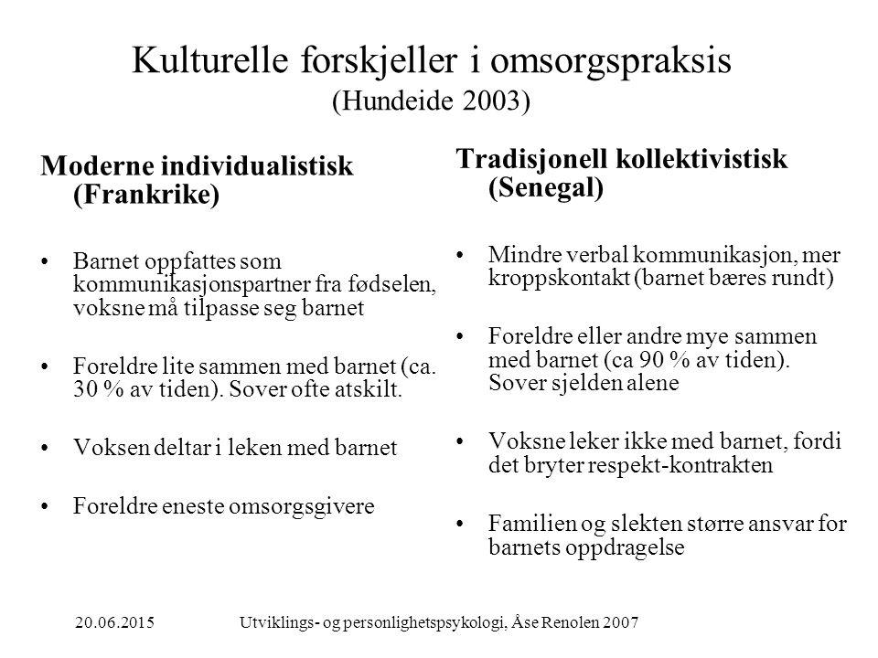 Kulturelle forskjeller i omsorgspraksis (Hundeide 2003)