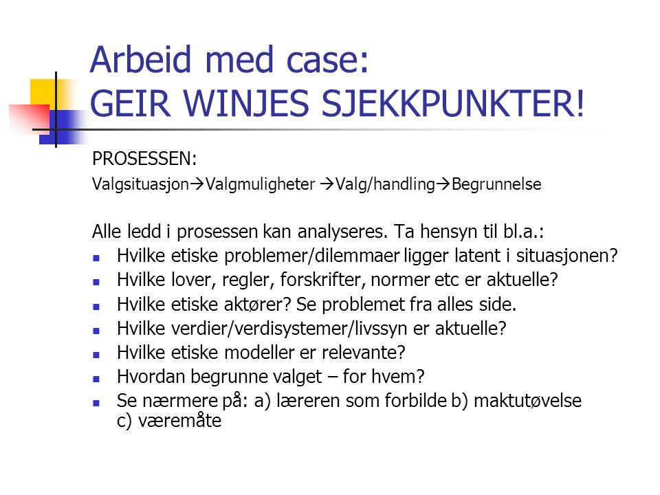 Arbeid med case: GEIR WINJES SJEKKPUNKTER!