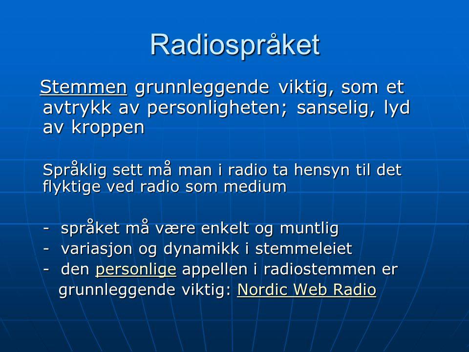 Radiospråket Stemmen grunnleggende viktig, som et avtrykk av personligheten; sanselig, lyd av kroppen.