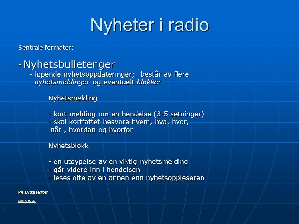 Nyheter i radio - løpende nyhetsoppdateringer; består av flere