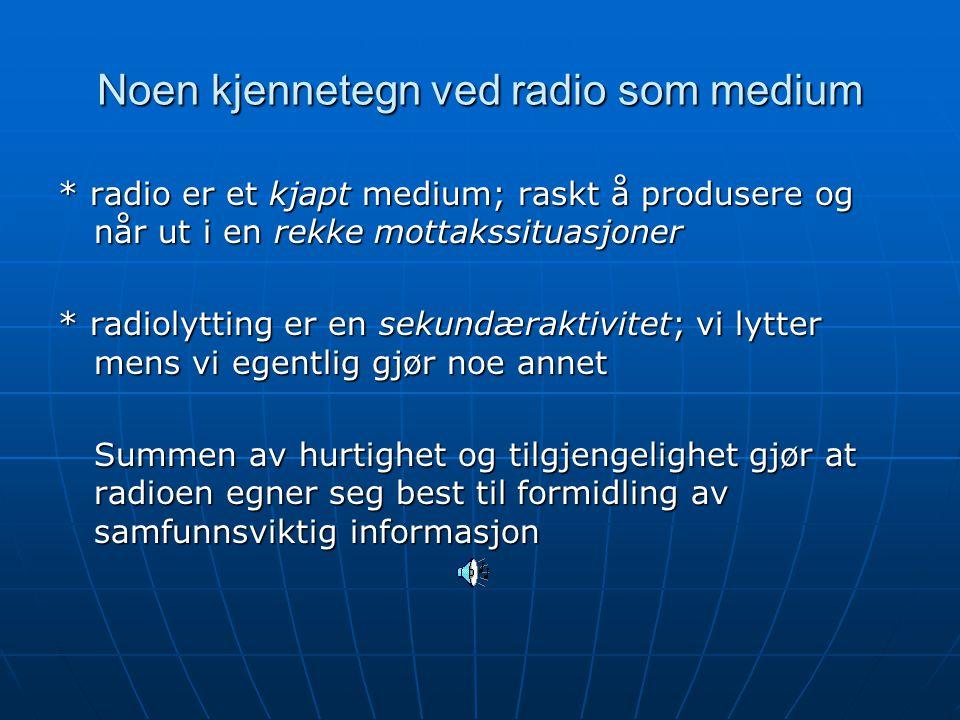 Noen kjennetegn ved radio som medium