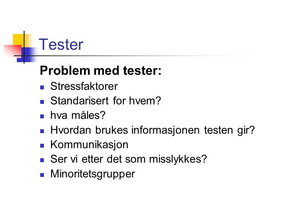 Tester Problem med tester: Stressfaktorer Standarisert for hvem