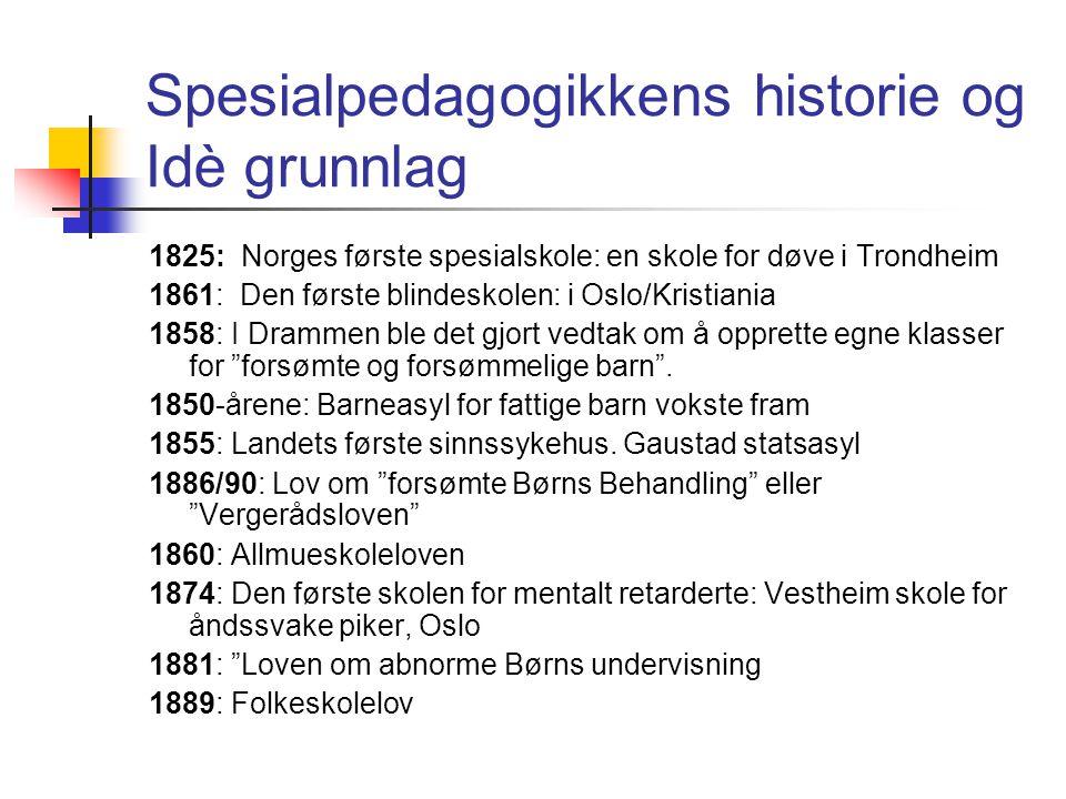 Spesialpedagogikkens historie og Idè grunnlag