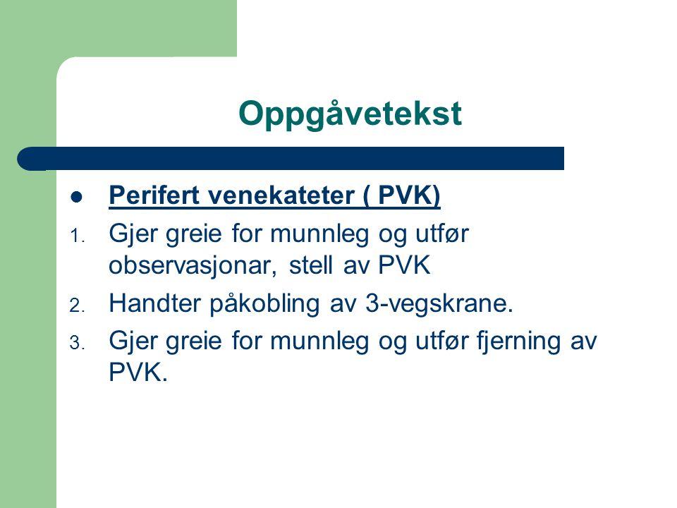 Oppgåvetekst Perifert venekateter ( PVK)