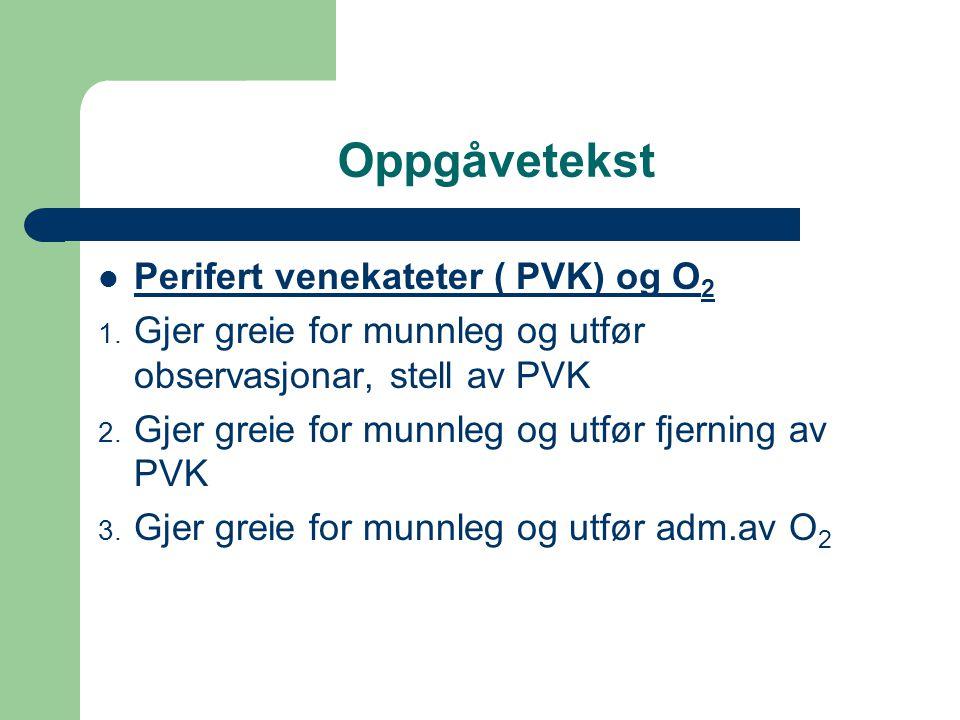 Oppgåvetekst Perifert venekateter ( PVK) og O2