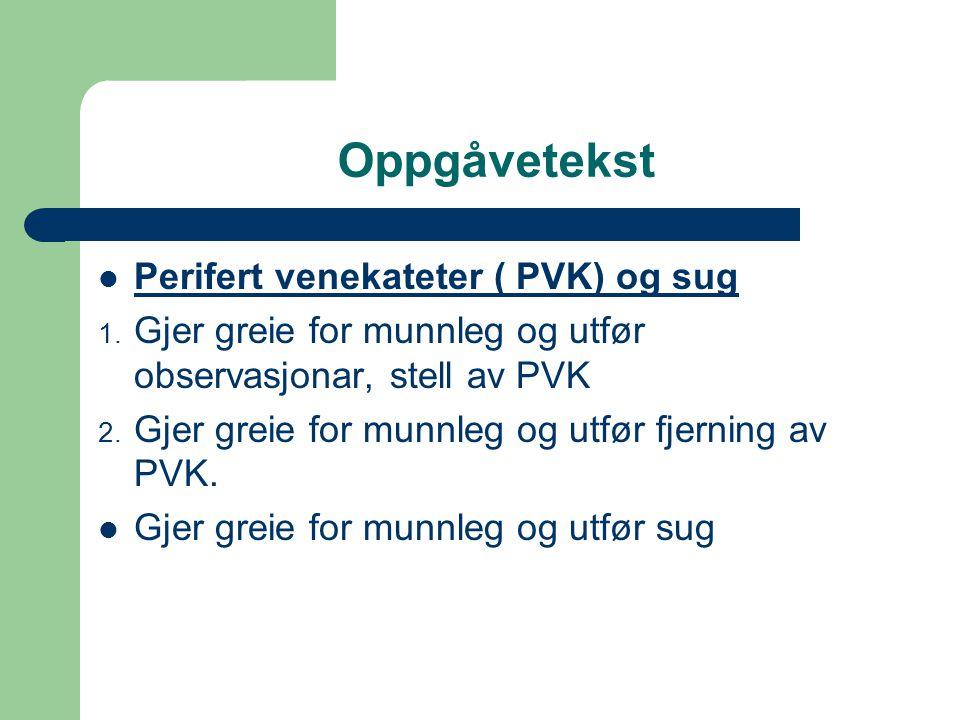 Oppgåvetekst Perifert venekateter ( PVK) og sug