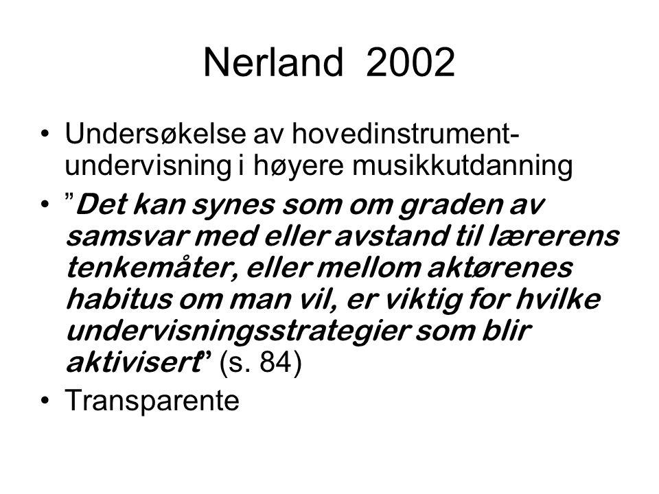 Nerland 2002 Undersøkelse av hovedinstrument-undervisning i høyere musikkutdanning.