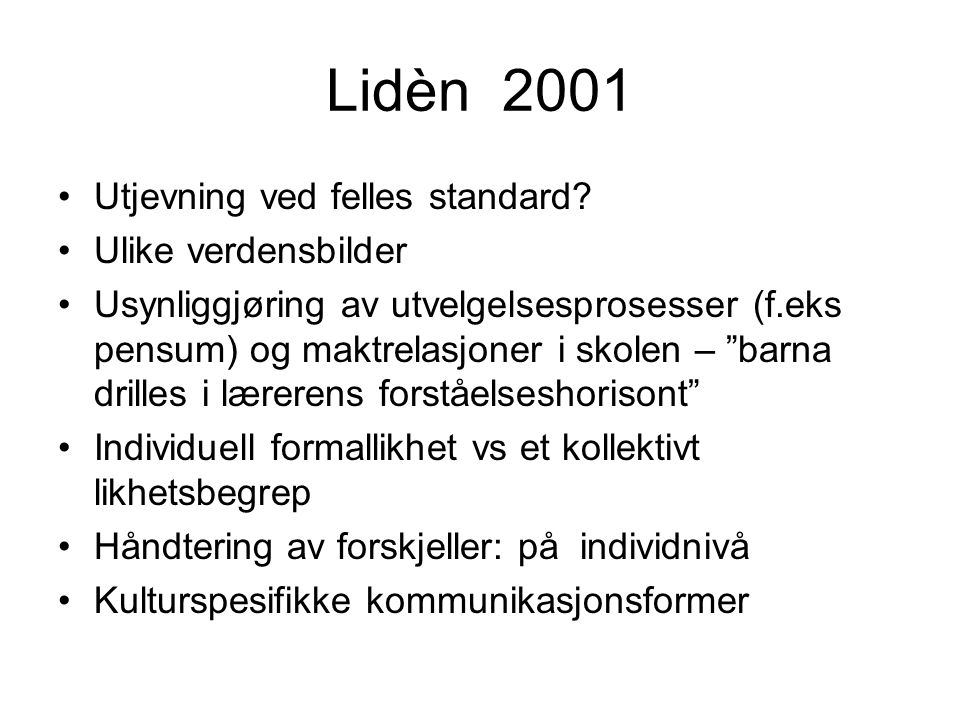 Lidèn 2001 Utjevning ved felles standard Ulike verdensbilder