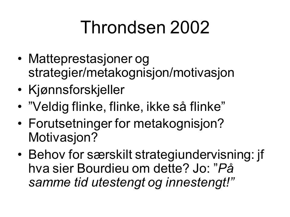 Throndsen 2002 Matteprestasjoner og strategier/metakognisjon/motivasjon. Kjønnsforskjeller. Veldig flinke, flinke, ikke så flinke