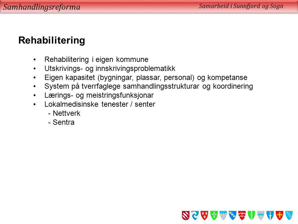 Rehabilitering Samhandlingsreforma Rehabilitering i eigen kommune
