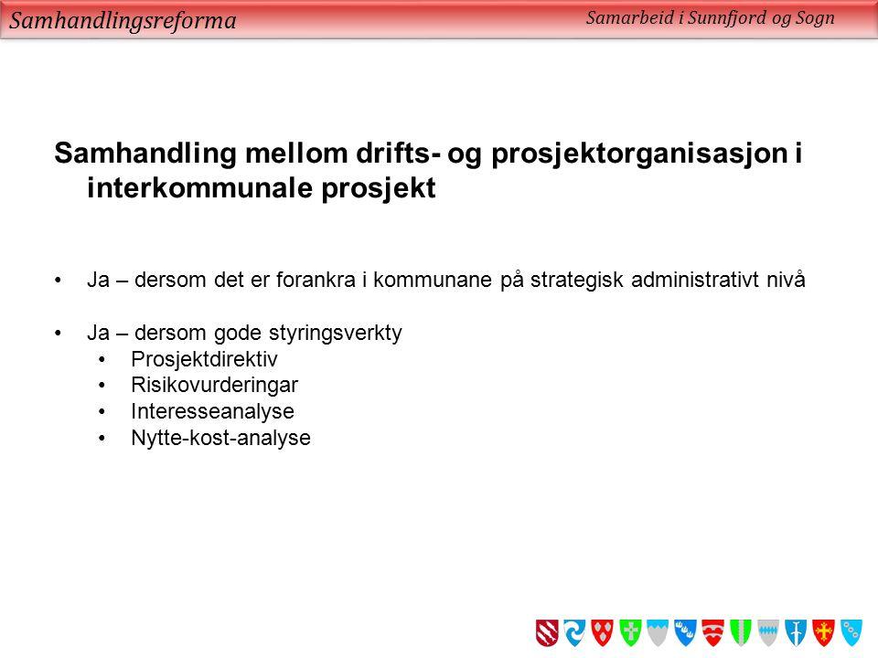 Samhandlingsreforma Samarbeid i Sunnfjord og Sogn. Samhandling mellom drifts- og prosjektorganisasjon i interkommunale prosjekt.