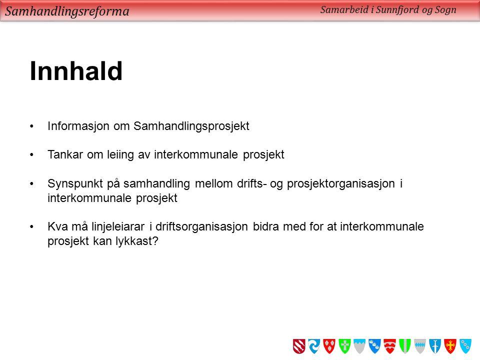 Innhald Samhandlingsreforma Informasjon om Samhandlingsprosjekt