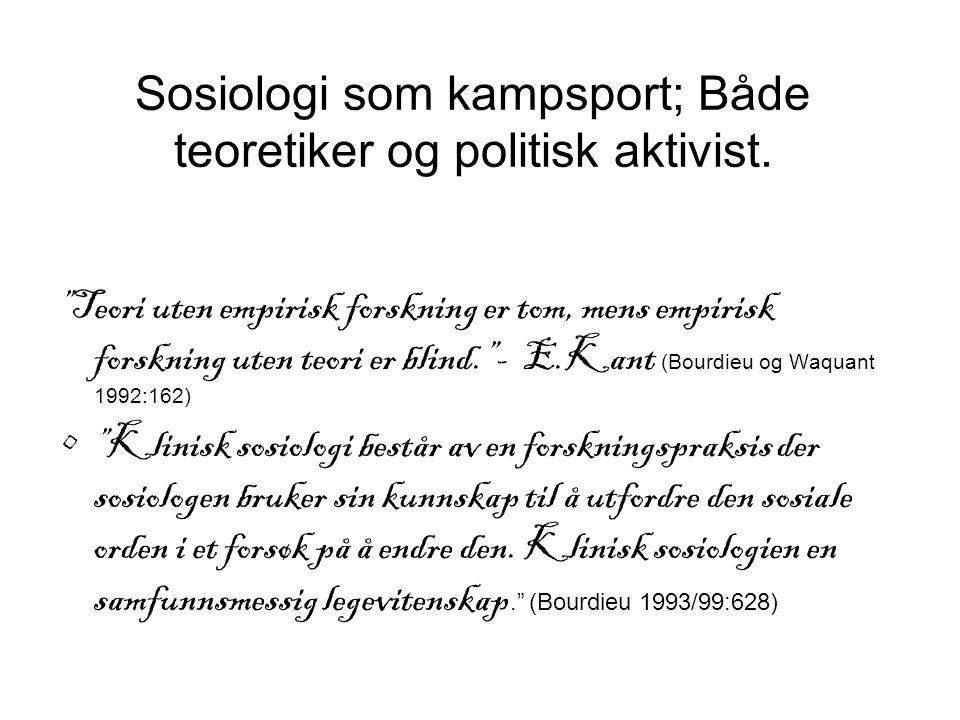 Sosiologi som kampsport; Både teoretiker og politisk aktivist.