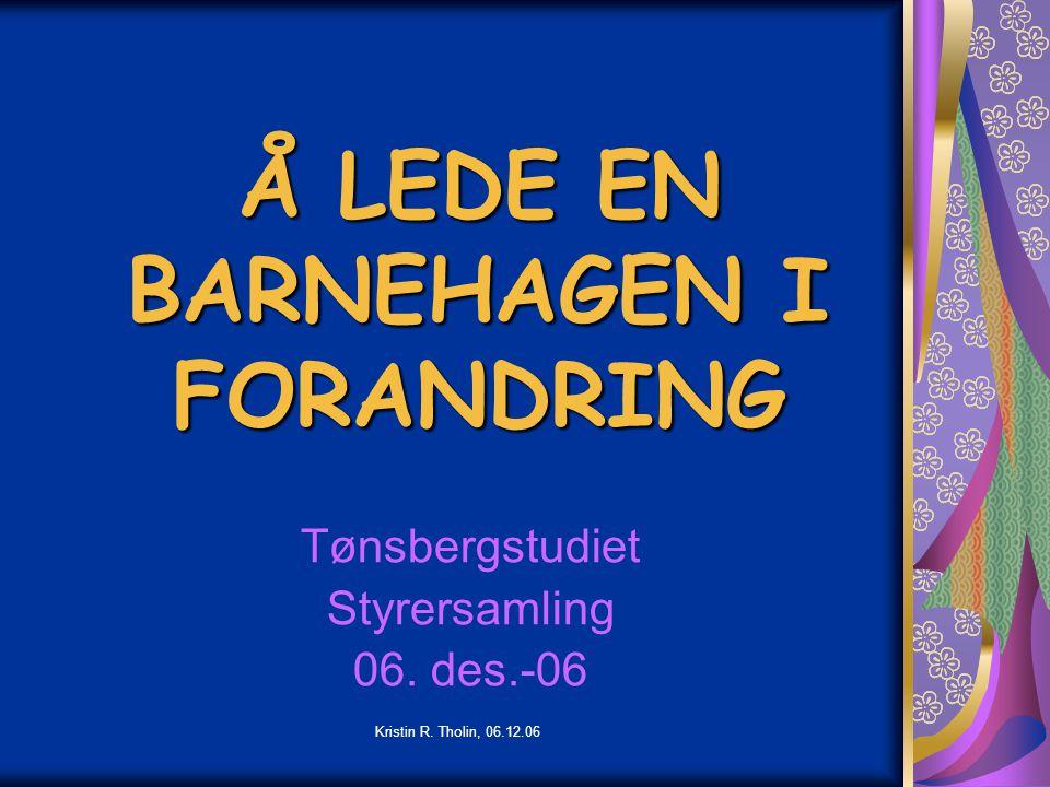 Å LEDE EN BARNEHAGEN I FORANDRING