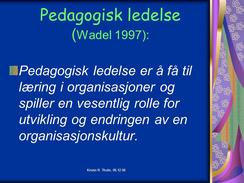 Pedagogisk ledelse (Wadel 1997):