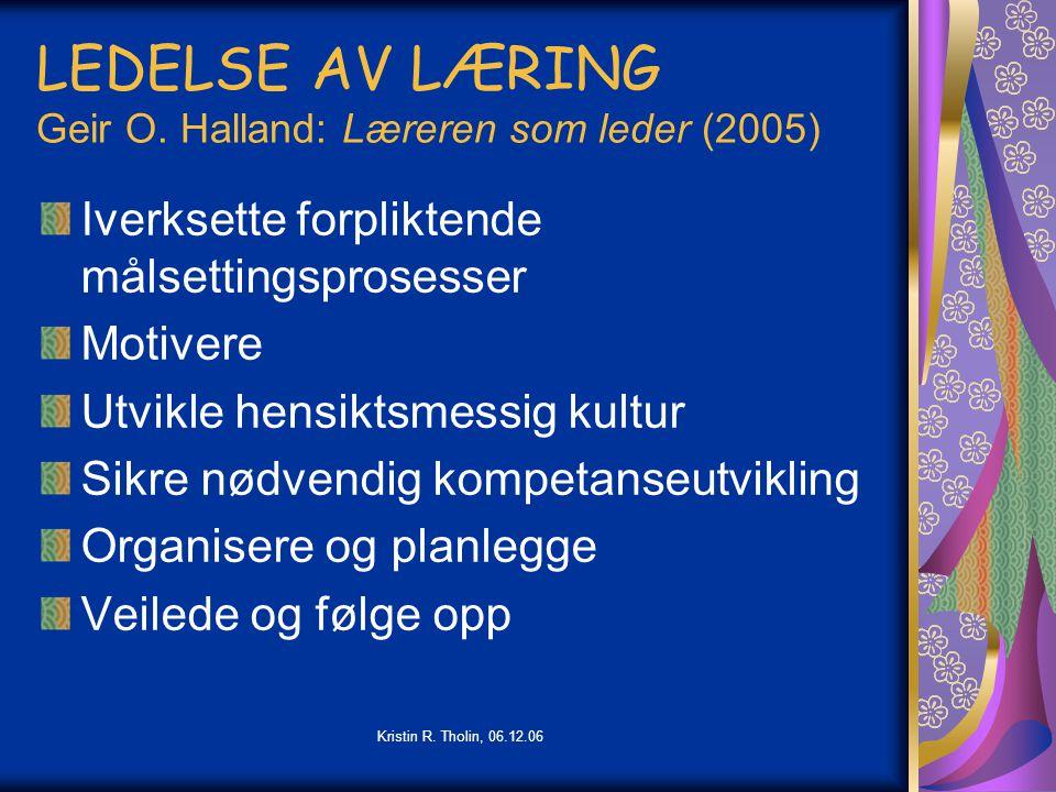 LEDELSE AV LÆRING Geir O. Halland: Læreren som leder (2005)