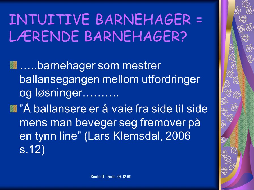 INTUITIVE BARNEHAGER = LÆRENDE BARNEHAGER