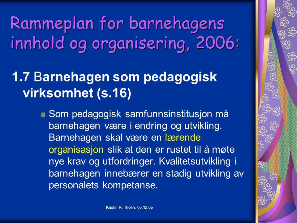 Rammeplan for barnehagens innhold og organisering, 2006: