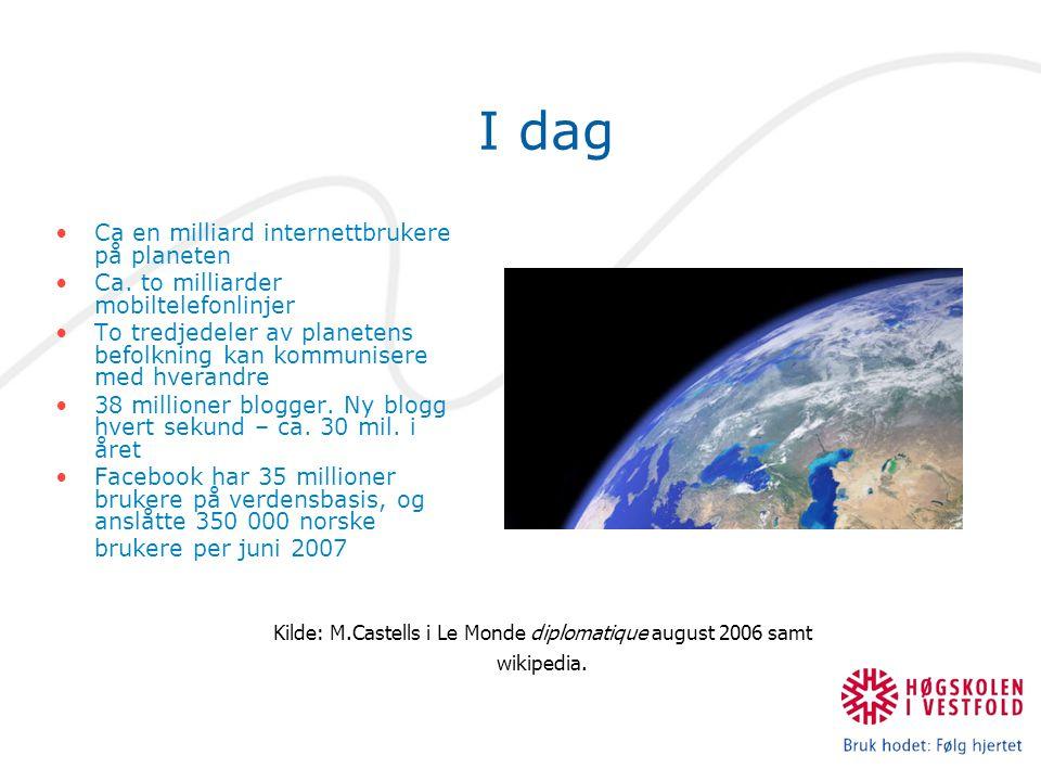 Kilde: M.Castells i Le Monde diplomatique august 2006 samt wikipedia.