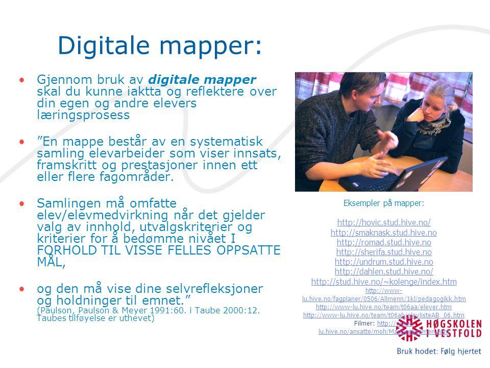 Digitale mapper: Gjennom bruk av digitale mapper skal du kunne iaktta og reflektere over din egen og andre elevers læringsprosess.