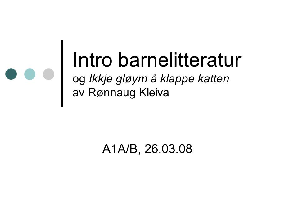 Intro barnelitteratur og Ikkje gløym å klappe katten av Rønnaug Kleiva