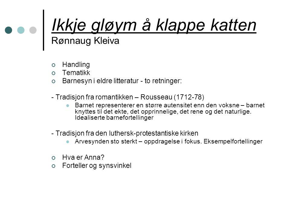 Ikkje gløym å klappe katten Rønnaug Kleiva