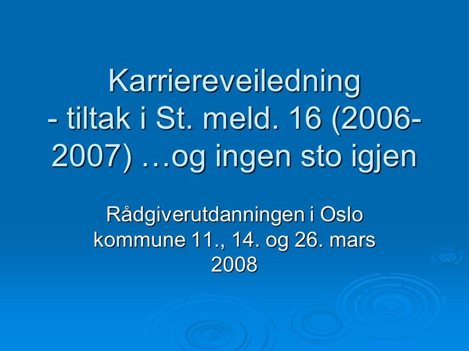 Rådgiverutdanningen i Oslo kommune 11., 14. og 26. mars 2008