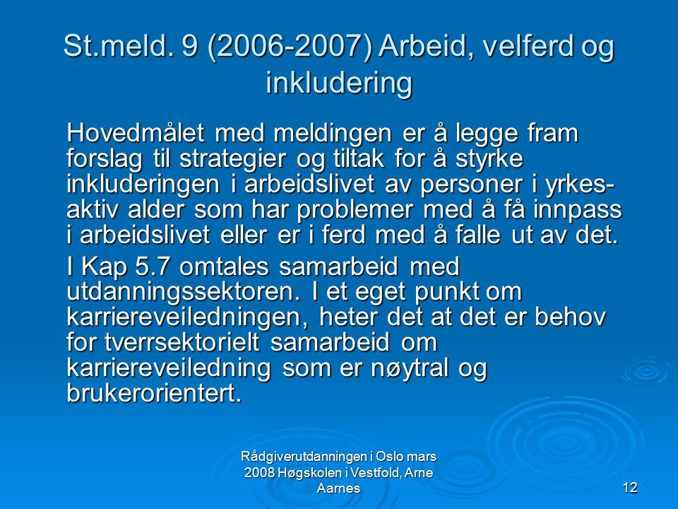 St.meld. 9 (2006-2007) Arbeid, velferd og inkludering