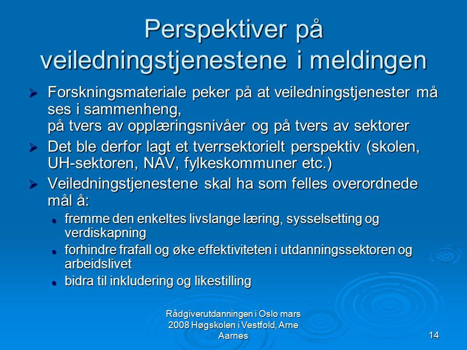 Perspektiver på veiledningstjenestene i meldingen