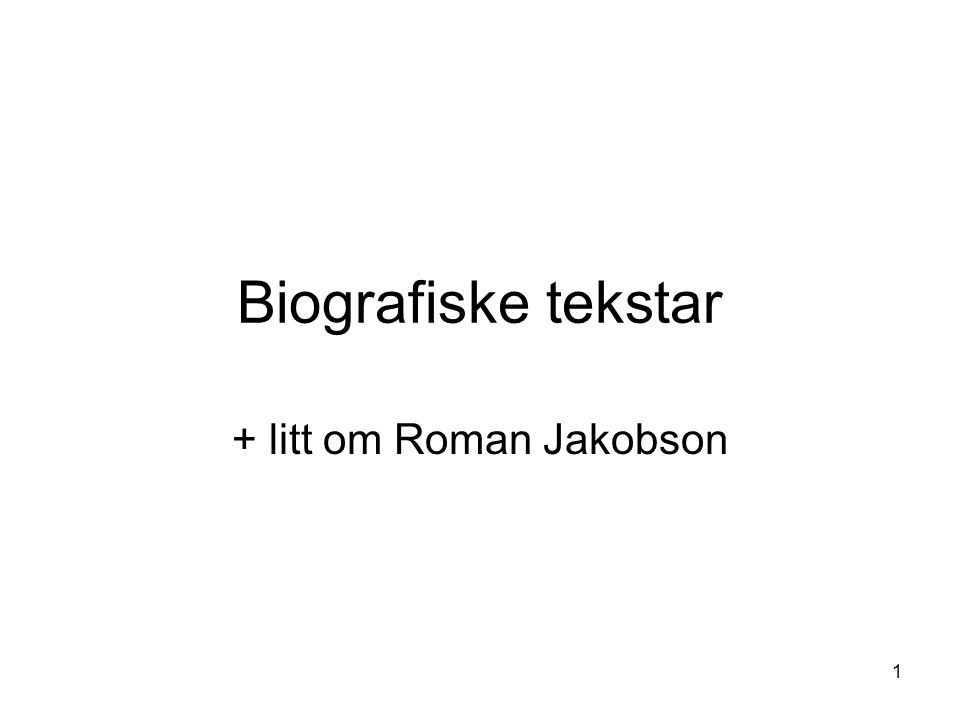 + litt om Roman Jakobson