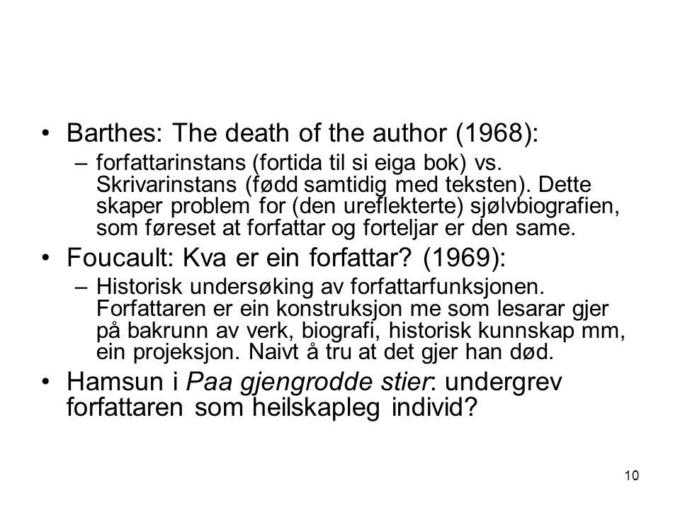 Barthes: The death of the author (1968):