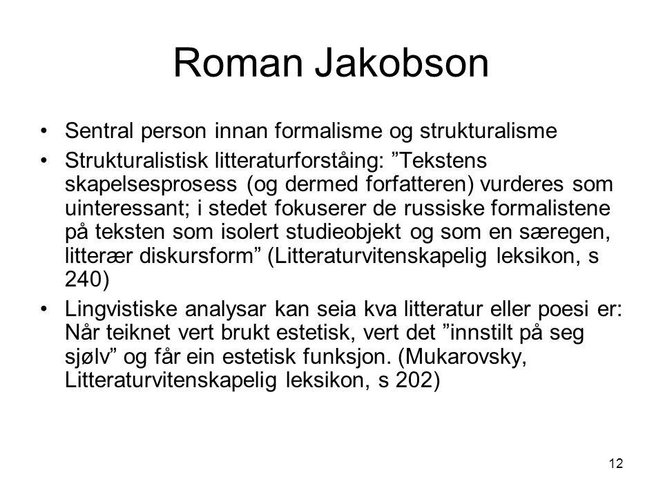 Roman Jakobson Sentral person innan formalisme og strukturalisme