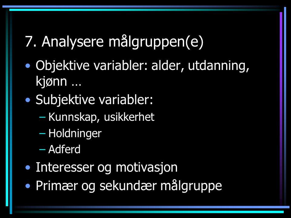 7. Analysere målgruppen(e)