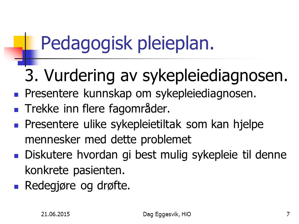 Pedagogisk pleieplan. 3. Vurdering av sykepleiediagnosen.