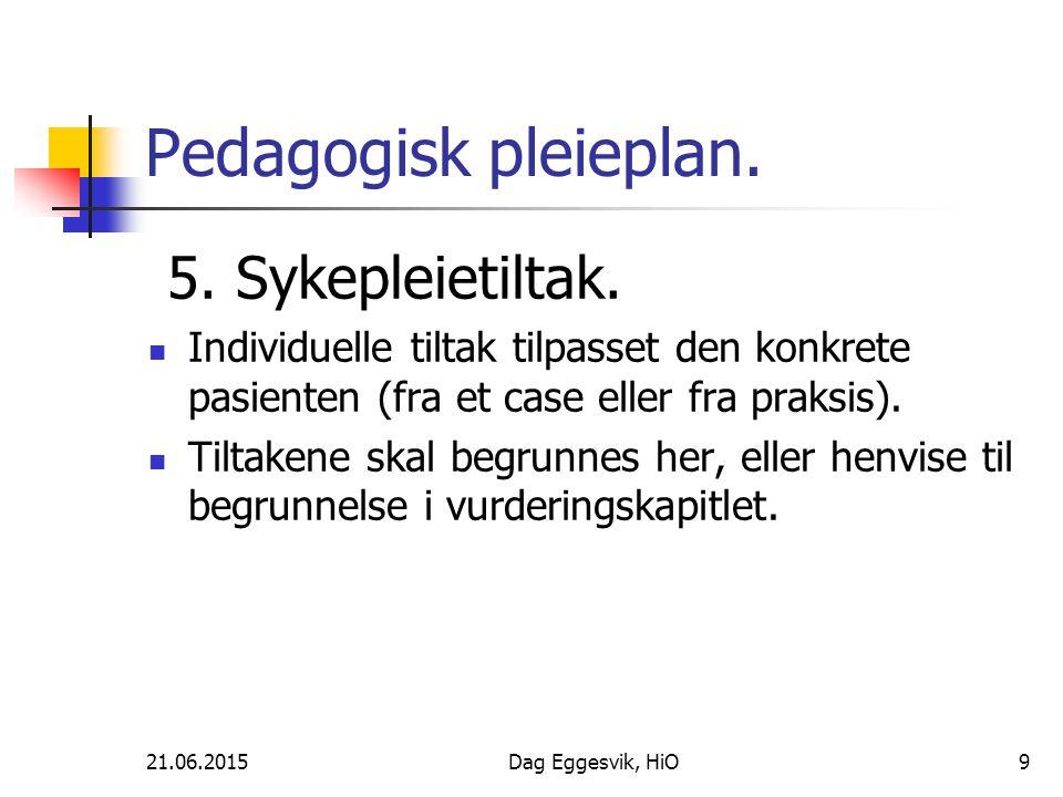 Pedagogisk pleieplan. 5. Sykepleietiltak.