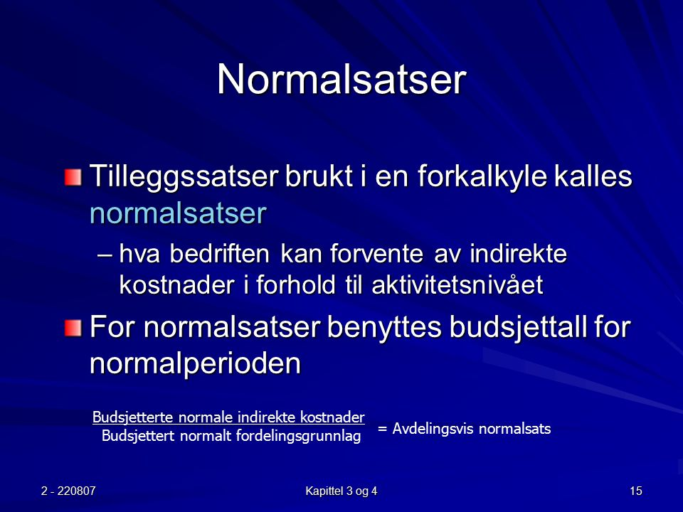 Normalsatser Tilleggssatser brukt i en forkalkyle kalles normalsatser