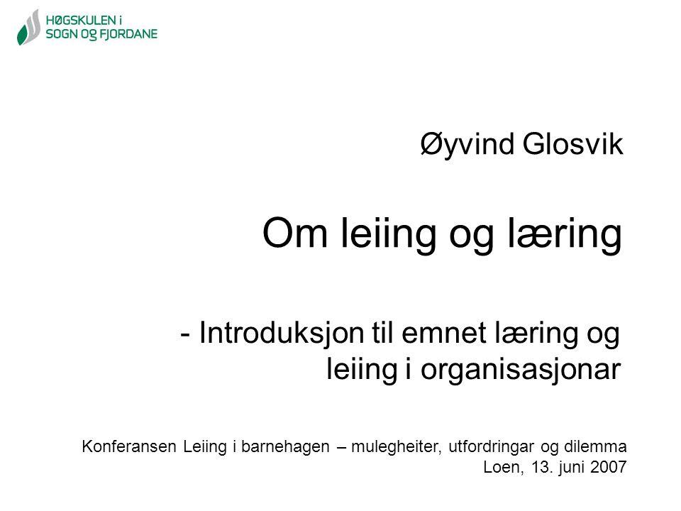 Øyvind Glosvik Om leiing og læring