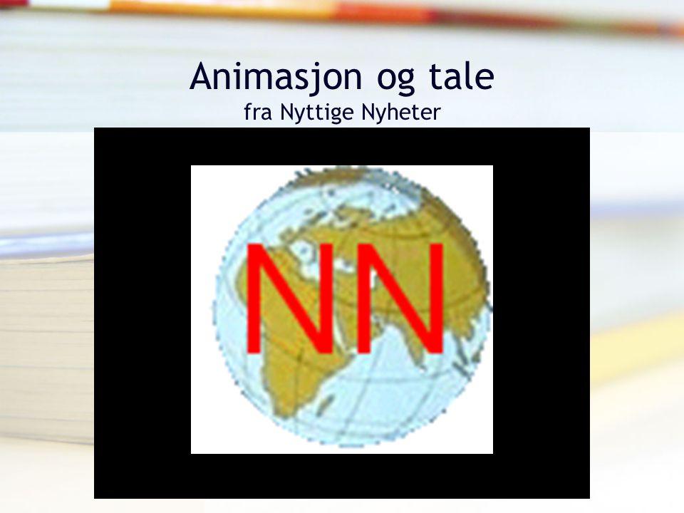 Animasjon og tale fra Nyttige Nyheter