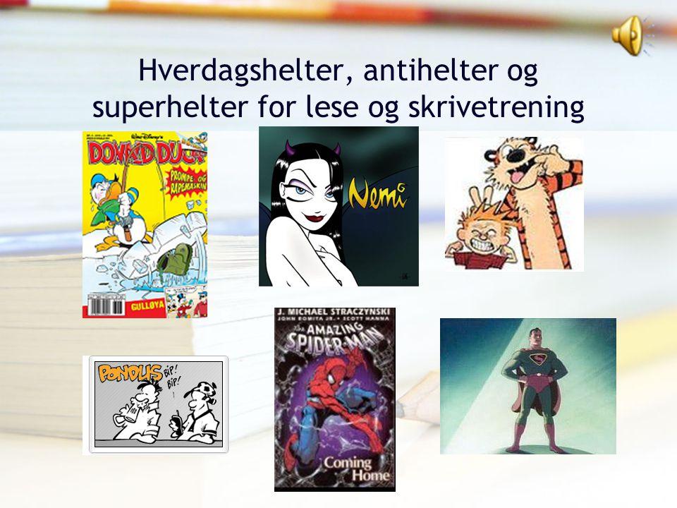 Hverdagshelter, antihelter og superhelter for lese og skrivetrening